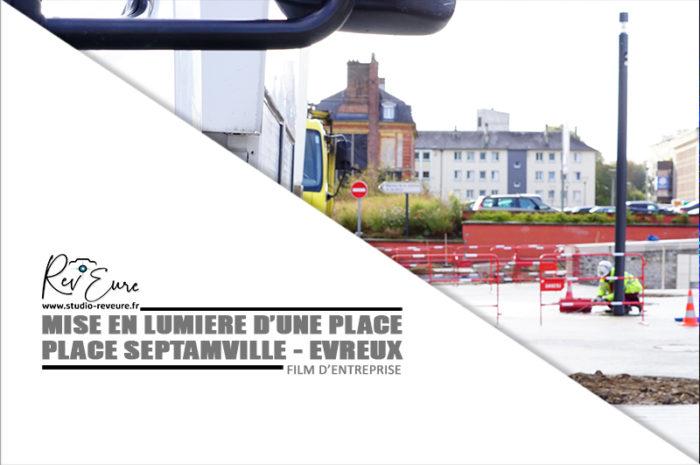 EVREUX – Photographe & Vidéaste | Film d'entreprise | Mise en lumière de la place Septamville | CITEOS – ©Studio Rev'Eure